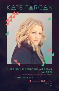 Kate Targan, Live Show July 29th at Madrone Art Bar